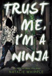 Trust Me, I'm a Ninja (Relax, I'm a Ninja, #2)