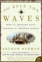To Rule the Waves: How the British Navy Shaped the Modern World Pdf Book