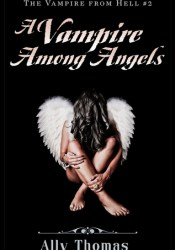 A Vampire Among Angels (The Vampire from Hell, #2) Pdf Book