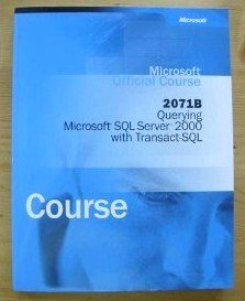 Microsoft Offical Course 2071b Querying Microsoft Sql Server 2000 with Transact Sql