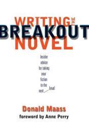 Writing the Breakout Novel Pdf Book