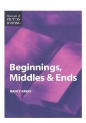 Beginnings, Middles & Ends (Elements of Fiction Writing) Pdf Book