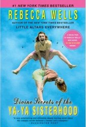 Divine Secrets of the Ya-Ya Sisterhood Pdf Book