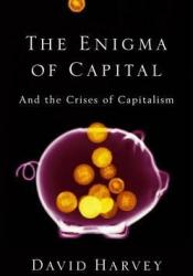 The Enigma of Capital and the Crises of Capitalism Pdf Book