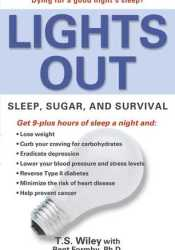 Lights Out: Sleep, Sugar, and Survival Pdf Book