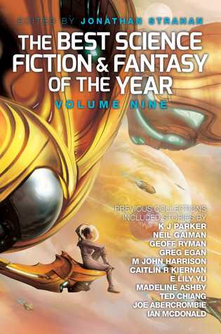 The Best Science Fiction and Fantasy of the Year, Volume 9
