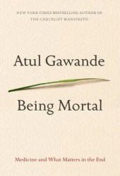 Being Mortal: Medicine and What Matters in the End Pdf Book