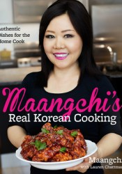 Maangchi's Real Korean Cooking: Authentic Dishes for the Home Cook Pdf Book