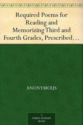 Required Poems for Reading and Memorizing Third and Fourth Grades, Prescribed by State Courses of Study