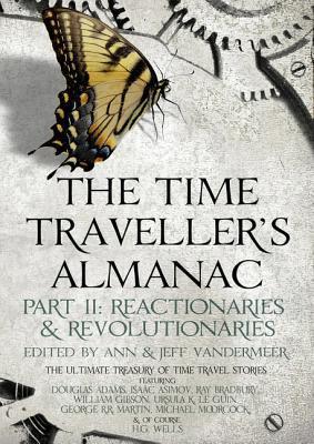 The Time Traveller's Almanac Part 2 - Reactionaries