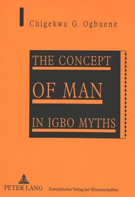 The Concept Of Man In Igbo Myths