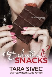 Seduction and Snacks (Chocolate Lovers, #1) Pdf Book
