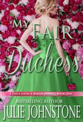My Fair Duchess (Once Upon a Rogue, #1) Book Pdf