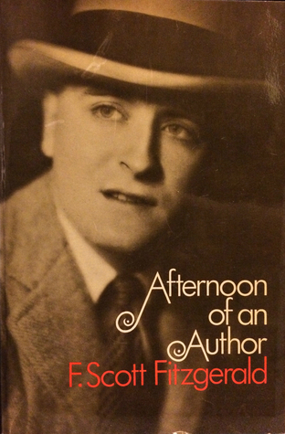 Afternoon of an Author: A Selection of Uncollected Stories and Essays