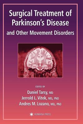 Surgical Treatment of Parkinson's Disease and Other Movement Disorders. Current Clinical Neurology.