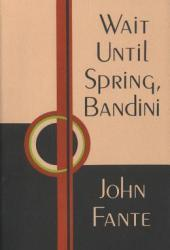 Wait Until Spring, Bandini (The Saga of Arthur Bandini, #1)