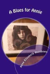 A Blues for Annie: The Journey of a Teen to Find Herself Through the Turbulent Sixties in London