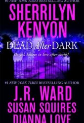 Dead After Dark (Companion #6.5; Dark Hunterverse #15.6; Belador #0.5; Were-Hunter #3.5; ) Pdf Book
