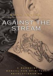 Against the Stream: A Buddhist Manual for Spiritual Revolutionaries Pdf Book