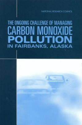 The Ongoing Challenge of Managing Carbon Monoxide Pollution in Fairbanks, Alaska