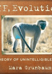 WTF, Evolution?!: A Theory of Unintelligible Design Pdf Book