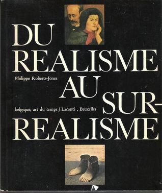 Du réalisme au surréalisme: La peinture en belgique de Joseph Stevens à Paul Delvaux