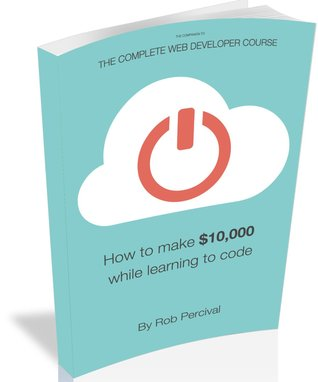 #BookReview: How To Earn $10,000 While Learning To Code by Rob Percival