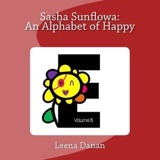 Sasha Sunflowa: An Alphabet of Happy: E
