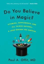 Do You Believe in Magic?: The Sense and Nonsense of Alternative Medicine Pdf Book