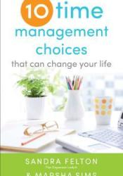 Ten Time Management Choices That Can Change Your Life Pdf Book