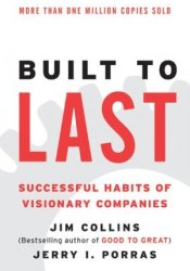 Built to Last: Successful Habits of Visionary Companies Pdf Book