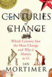 Centuries of Change: Which Century Saw the Most Change and Why it Matters to Us Book Pdf