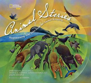 National Geographic Kids Animal Stories: Heartwarming True Tales from the Animal Kingdom