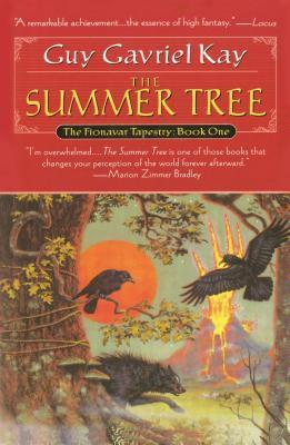 The Summer Tree (The Fionavar Tapestry #1)