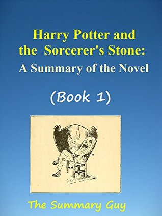 Harry Potter and the Sorcerer's Stone (Book 1): A Summary Of The Novel
