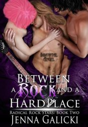Between A Rock and A Hard Place (Radical Rock Stars, #2) Pdf Book