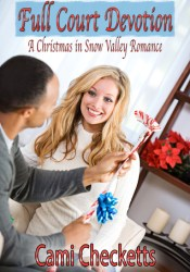 Full Court Devotion (Christmas in Snow Valley #3) Pdf Book