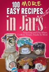 100 More Easy Recipes in Jars Book Pdf