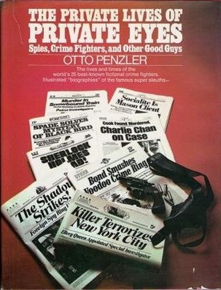 The Private Lives of Private Eyes, Spies, Crimefighters & Other Good Guys