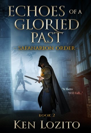 Echoes of a Gloried Past (The Safanarion Order, #2)