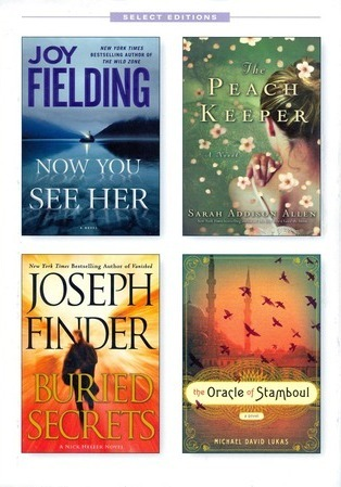 Reader's Digest Select Editions: Now You See Her / The Peach Keeper / Buried Secrets / The Oracle of Stamboul