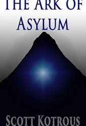 The Ark of Asylum  (The Ark Series #1)