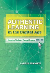Authentic Learning in the Digital Age: Engaging Students Through Inquiry