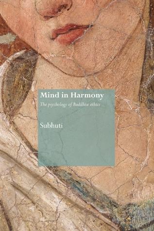 Mind in Harmony: The Psychology of Buddhist Ethics