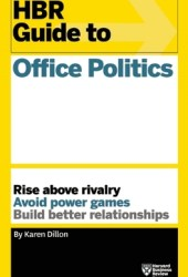 HBR Guide to Office Politics (HBR Guide Series) Pdf Book
