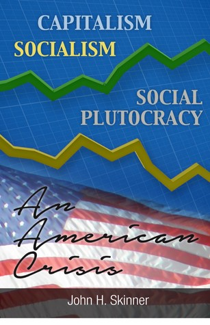 Capitalism, Socialism, Social Plutocracy: An American Crisis