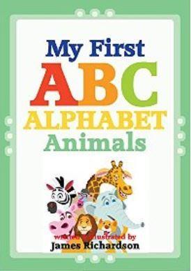 Children's Book: My First ABC Alphabet Book - Animals (A Fun Illustrated Children's Picture Book; Perfect Letter Learning): A Fun Illustrated Children's Picture Book; Perfect Letter Learning Alphabet