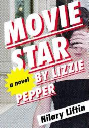 Movie Star by Lizzie Pepper Pdf Book