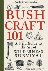 Bushcraft 101: A Field Guide to the Art of Wilderness Survival Pdf Book