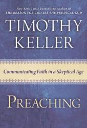 Preaching: Communicating Faith in an Age of Skepticism Pdf Book